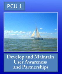 PCU 1: Develop and Maintain User Awareness and Partnerships