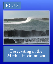 PCU 2: Forecasting in the Marine Environment