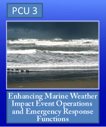 PCU 3: Enhancing Marine Weather Impact Event Operations and Emergency Response Functions
